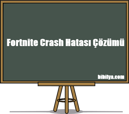 Fortnite crash hatası çözümü